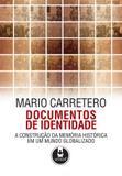 Livro - Documentos de Identidade - A Construção da Memória Histórica em um Mundo Globalizado