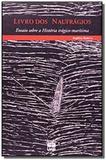 Livro dos naufragios: ensaio sobre a historia trag - Unb