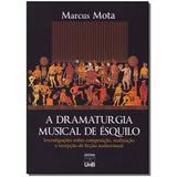Livro - Dramaturgia Musical De Esquilo, A - Unb