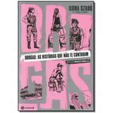 Livro - Drogas: As Historias Que Nao Te Contaram - (6202) - Jorge zahar