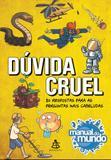 Livro - Dúvida cruel - 80 respostas para as perguntas mais cabeludas