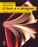 Livro e o designer i - embalagem navegacao estrutura... - Rosari editora