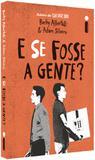 Livro - E Se Fosse A Gente?