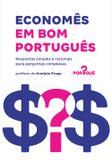 Livro - Economês em bom português - Respostas simples e racionais para perguntas complexas