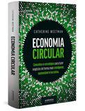Livro - Economia Circular: conceitos e estratégias para fazer negócios de forma mais inteligente, sustentável e lucrativa
