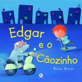 Livro - Edgar e o cãozinho