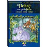 Livro - Elefante Que Queria Tudo, O - Um Conto Sobre Egoísmo - Editora todo livro