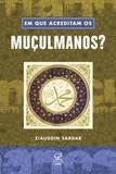 Livro - Em que acreditam os muçulmanos?