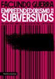 Livro - Empreendedorismo para subversivos