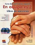 Livro - En Equipo.es - Libro De Ejercicios 2 Con Cd (2) - Edn - edinumen