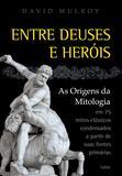 Livro - Entre Deuses e Heróis