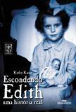 Livro - Escondendo Edith - Uma História Real