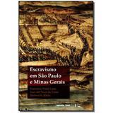 Livro - Escravismo Em Sao Paulo E Minas Gerais - Imprensa oficial