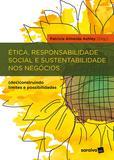 Livro - Ética, responsabilidade social e sustentabilidade nos negócios - (Des)construindo limites e possibilidades