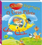 Livro - Eu adoro pop-ups! O urso piloto