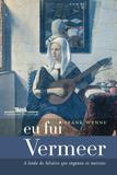 Livro - Eu fui Vermeer