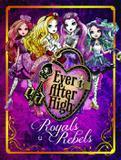 Livro - Ever After High - Royals e Rebels