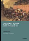 Livro - Evidência da história - O que os historiadores veem