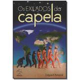 Livro - Exilados Da Capela, Os - Alianca