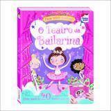 Livro - Faça e Brinque - O Teatro da Bailarina - Happy Books
