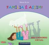 Livro - Família É Assim - Meu Cachorro Virtual