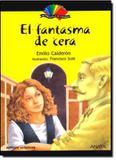 Livro - Fantasma De Cera, El - Sci - scipione/atica - didatic