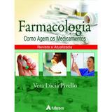 Livro - Farmacologia Como agem os medicamentos - Editora atheneu