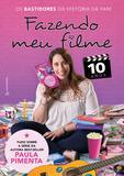 Livro - Fazendo meu filme 10 anos - Os bastidores da história da Fani (Inclui Pôsteres)