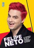 Livro - Felipe Neto - A Trajetória de um dos maiores Youtubers do Brasil