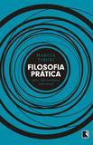 Livro - Filosofia prática: Ética, vida cotidiana, vida virtual - Ética, vida cotidiana, vida virtual