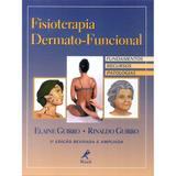 Livro - Fisioterapia dermato-funcional - Fundamentos, recursos, patologias
