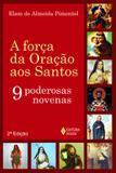 Livro - Força da oração aos Santos - 9 poderosas novenas
