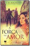 Livro - Forca Do Amor, A - (Correio Fraterno)