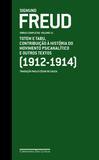 Livro - Freud (1912-1914) Totem e Tabu, contribuição à história do movimento psicanalítico e outros textos