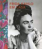 Livro - Frida Kahlo em casa