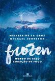 Livro - Frozen (Vol. 1 Mundo de gelo, coração de fogo)