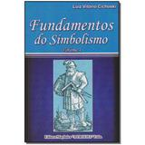 Livro - Fundamentos Do Simbolismo Vol. I - Maconica trolha