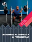 Livro - Fundamentos do Treinamento de Força Muscular