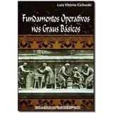Livro - Fundamentos Operativos Nos Graus Basicos - Maconica trolha