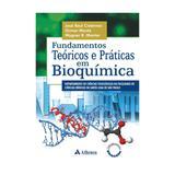 Livro - Fundamentos Teóricos e Práticas em Bioquímica - Cisternas - Atheneu