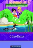 Livro - Garotas Da Rua Beacon - O Lago Rescue