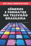 Livro - Gêneros e formatos na televisão brasileira