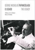 Livro - George Nicholas Papanicolaou - O legado - The legacy