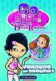 Livro - Go Girl Toda História Tem Dois Lados - Verdade Ou Desafio