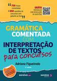 Livro - Gramática comentada com interpretação de textos para concursos