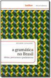 Livro - Gramatica No Brasil, A - Lexikon