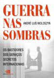 Livro - Guerra nas sombras - os bastidores dos serviços secretos internacionais