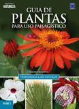 Livro - Guia de plantas para uso paisagístico: Trepadeiras & esculturais - Volume 2