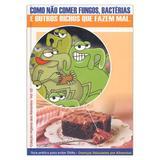Livro - Guia prático para evitar DVAs - Doenças Veiculadas por Alimentos - Como não comer fungos, bactérias e outros bichos que fazem mal