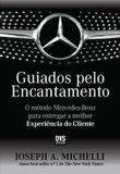 Livro - Guiados pelo Encantamento - O método Mercedes-Benz para entregar a melhor Experiência do Cliente